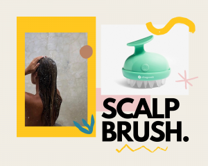 Scalp Brush - Why it is good to use