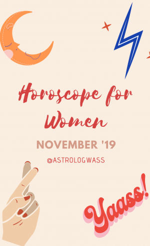 Horoscope for November 2019: Love, Career, and Aggression. Be aware & ready!