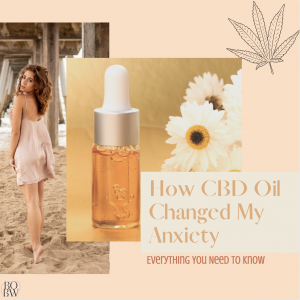 I Tried CBD for A Month To Help Anxiety