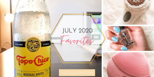 July 2020 Favorites