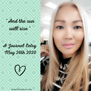 """Journal Entry ('And the sun will rise"""") May 26th 2020"""