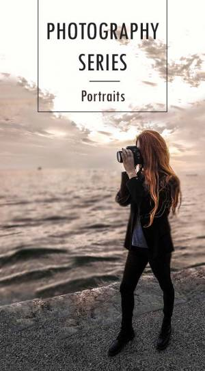 PHOTOGRAPHY SERIES Part 3 | PORTRAITS