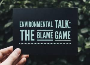 Environmental Talk: The Blame Game