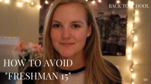 FRESHMAN 15 101 | HOW TO AVOID