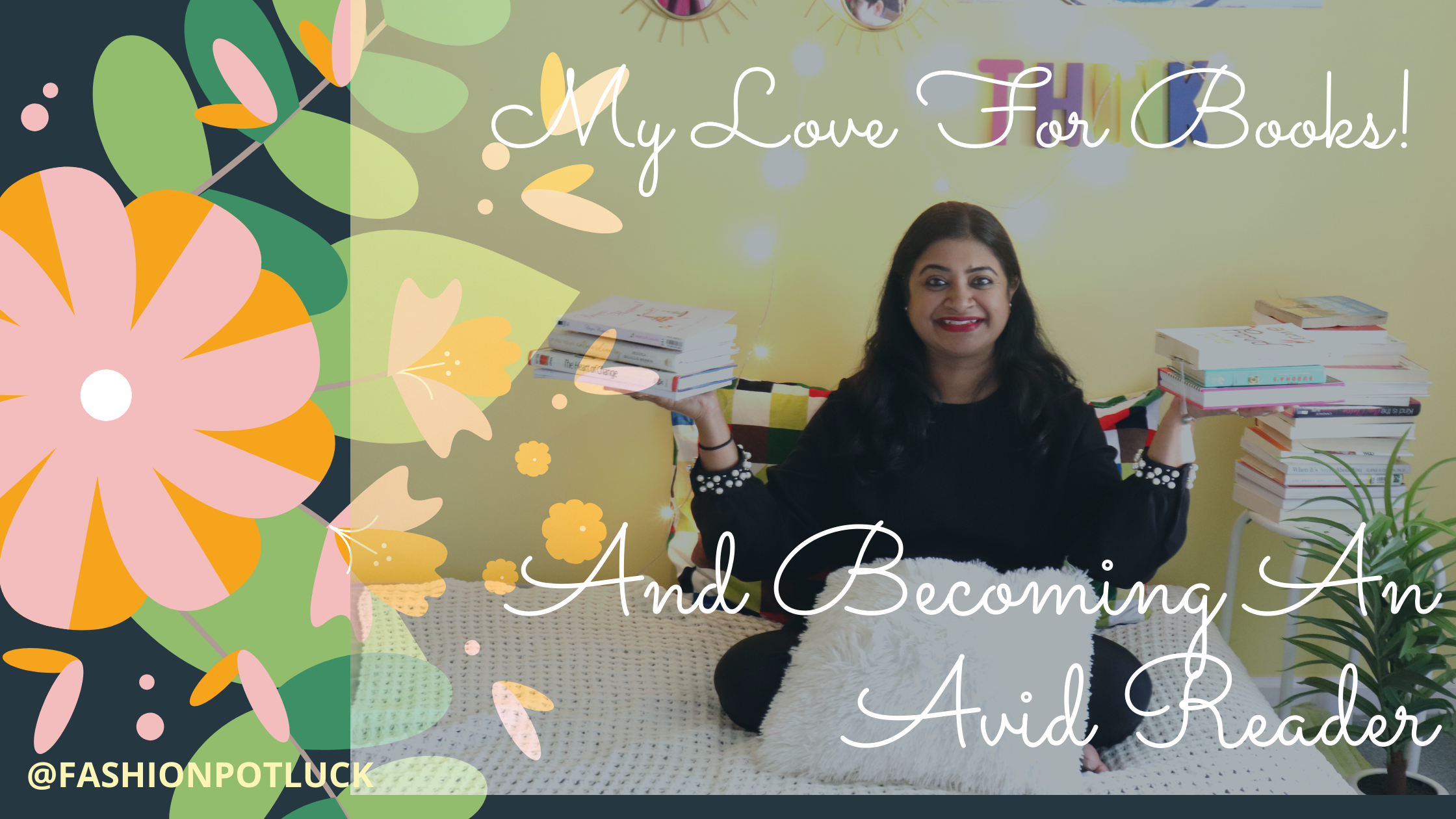 How My Love For Books Instilled A Lasting Love of Reading And Made Me An Avid Reader