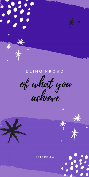 Learning to be proud of what you achieve