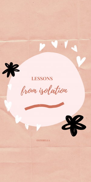 What I have learnt in isolation