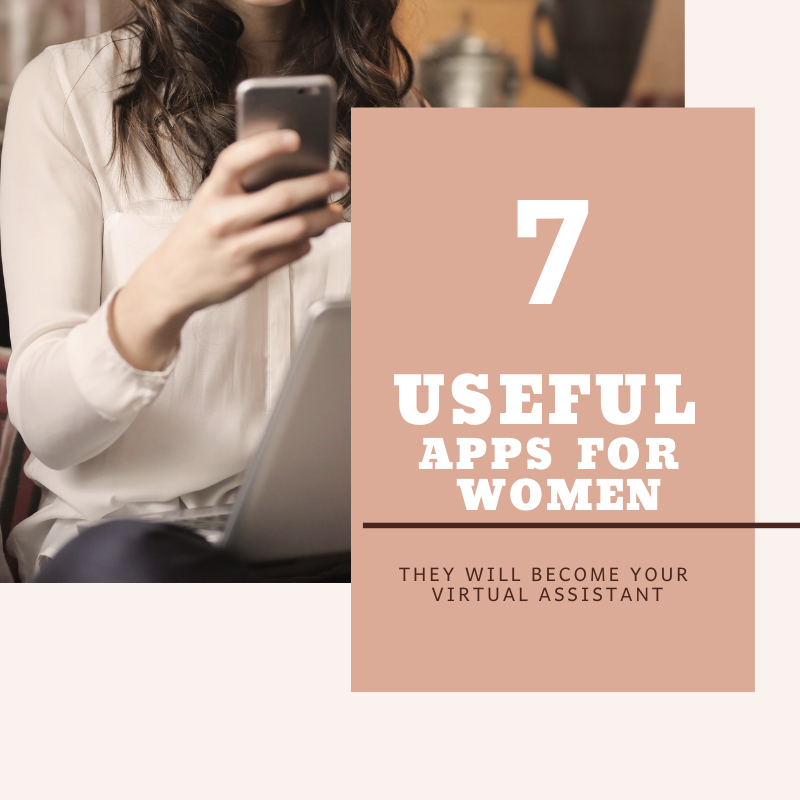 7 Super Useful Apps for Women - They Will Become Your Virtual Assistant
