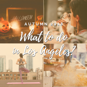 Los Angeles Events - Autumn 2018: Food, Halloween, Movies, and Mindfulness (prices and addresses included)