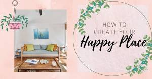How To Create Your Happy Place