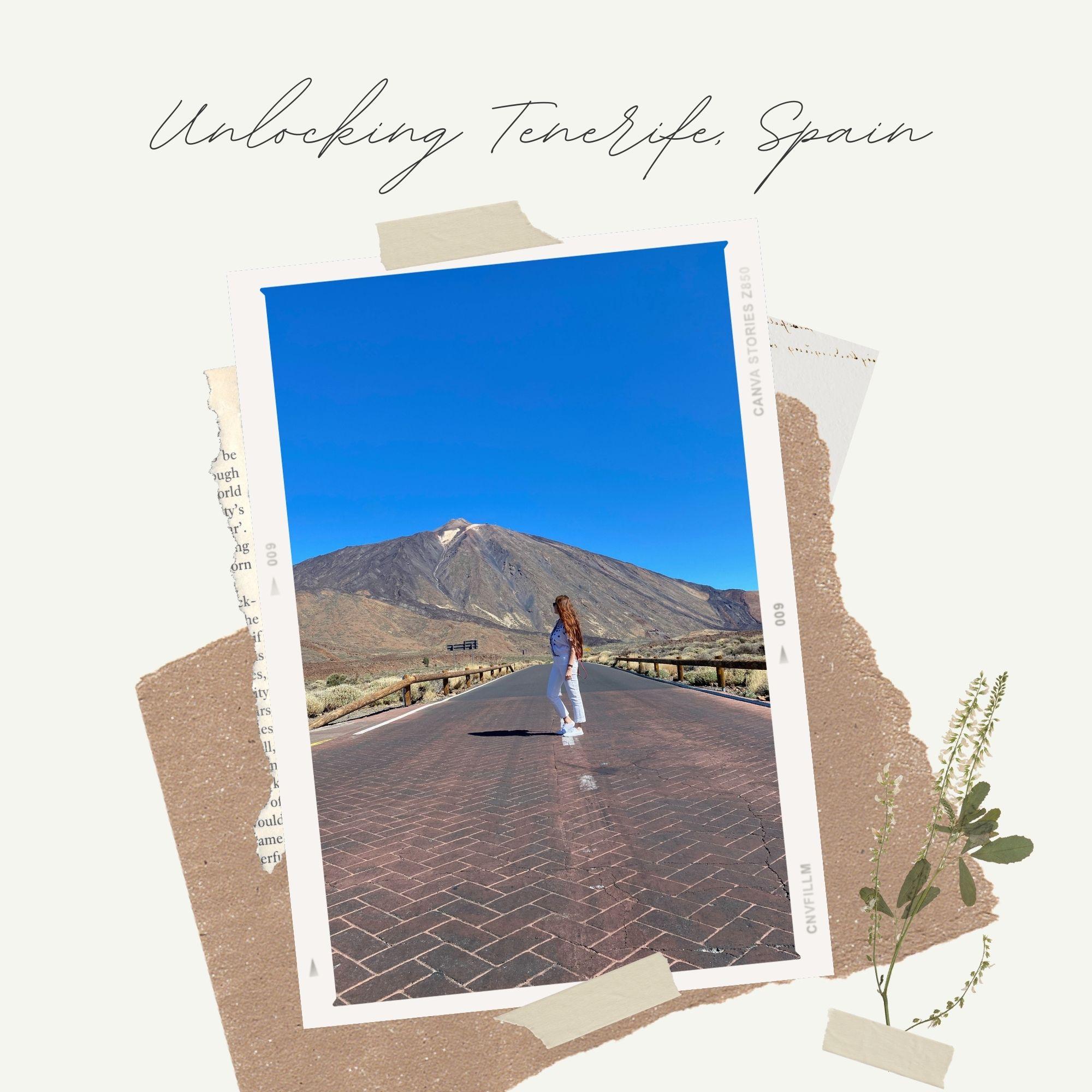 Traveling: Unlocking Tenerife, Spain