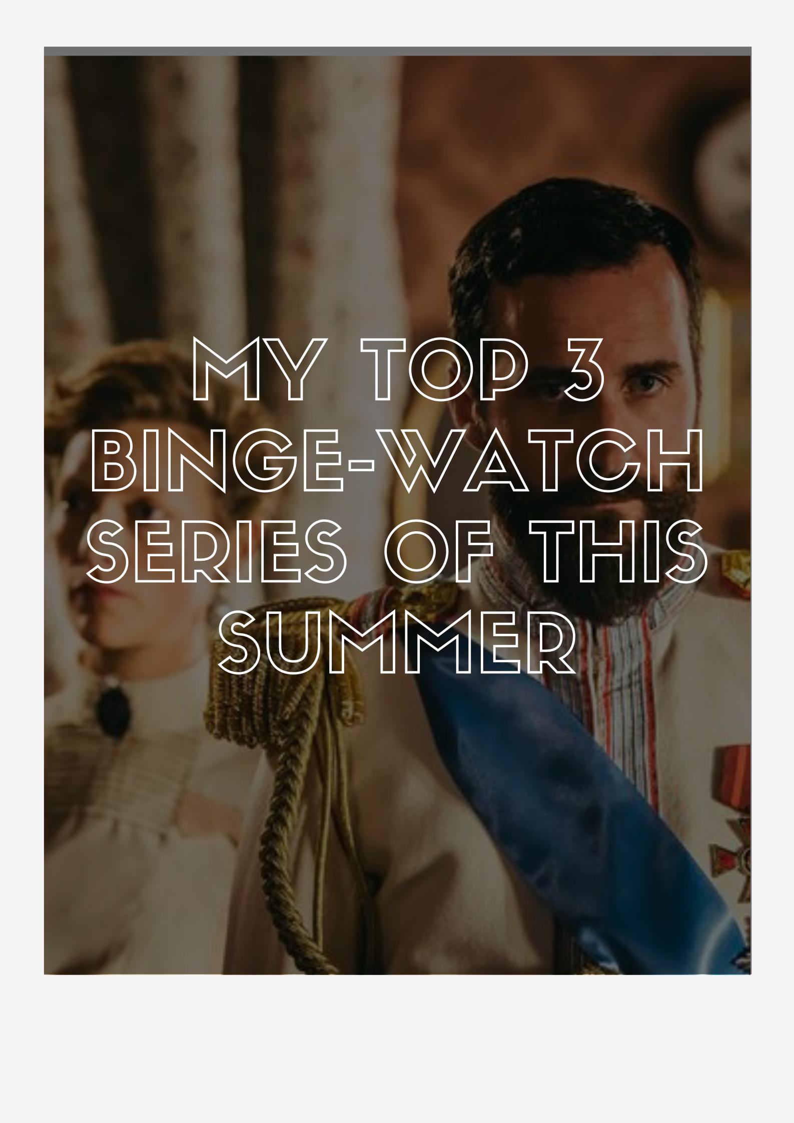 My Top 3 Binge-Watch Series of Summer 2020
