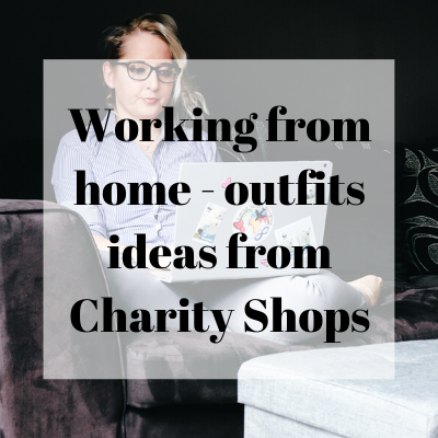 Working from home - Charity Shops Outfit Ideas