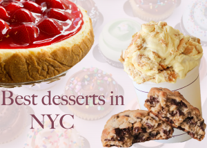 Best Desserts in NYC: Top 3 Places You Have to Visit