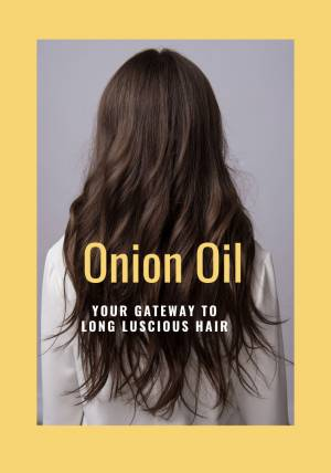 Onion Oil: Your Gateway to Long, Luscious Hair | Tried and Tested