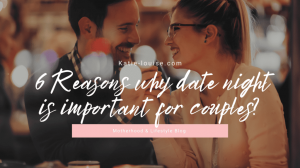 Date night is important for couples. Why?