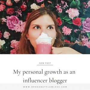 My Personal Growth as an Influencer blogger