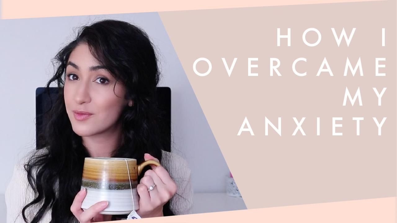 How I Overcame My Anxiety
