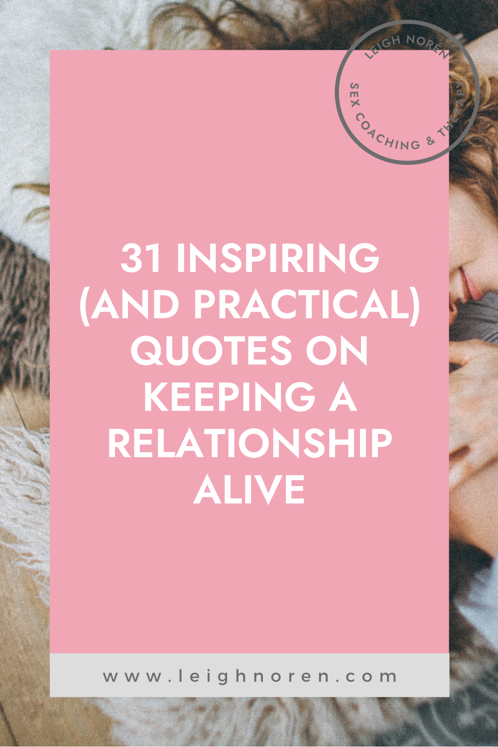 31 Inspiring (And Practical) Quotes On Keeping A Relationship Alive