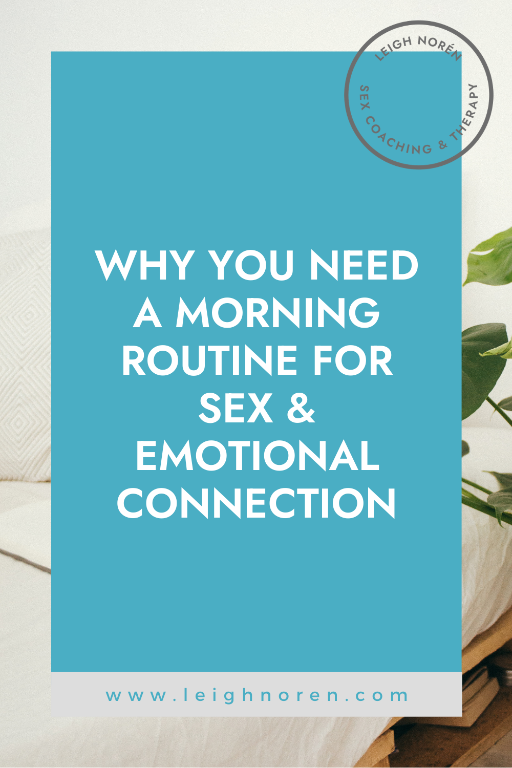 Why You Need a Morning Routine for Sex and Emotional Connection