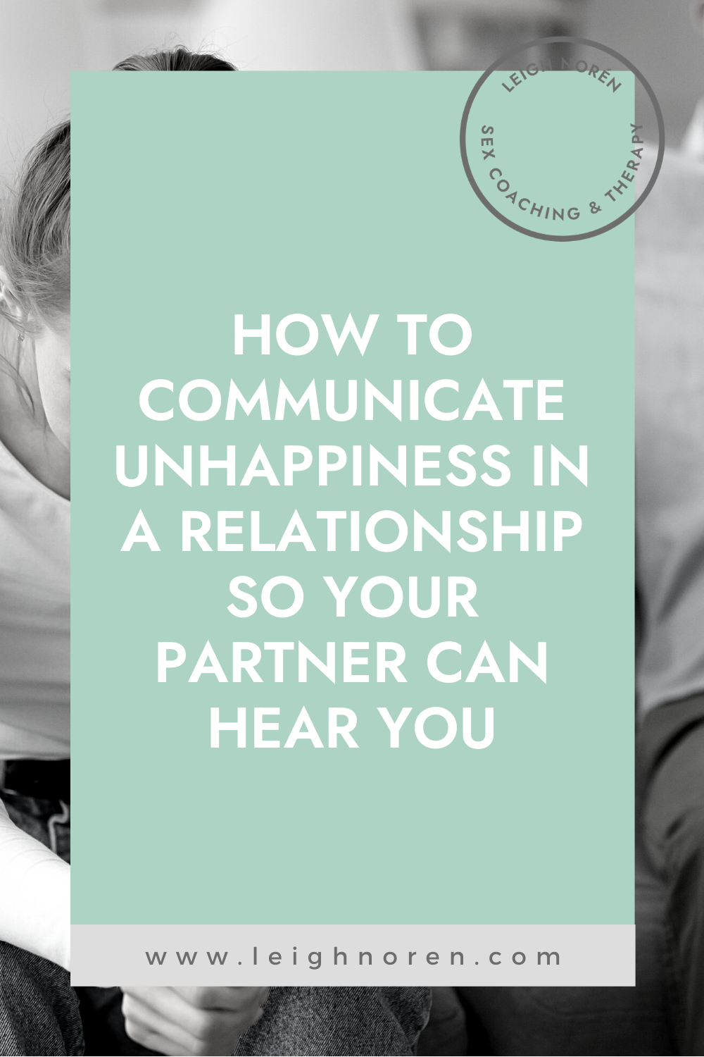How to Communicate Unhappiness in Your Relationship So That Your Partner Hears You