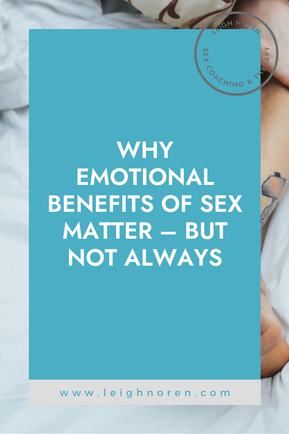 Why Emotional Benefits of Sex Matter - But Not Always