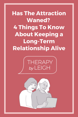 4 Things to Know About Keeping a Long-Term Relationship Alive