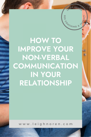 How To Improve Nonverbal Communication In A Relationship
