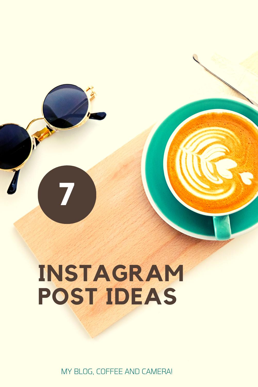 7 Instagram Post Ideas