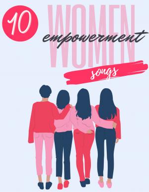 10 Women Empowerment Songs