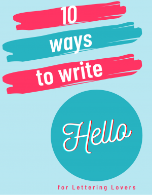 "Lettering - 10 Ways to Write ""Hello"""