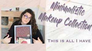 My minimalistic makeup collection 2020