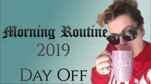 Morning routine - day off 2019
