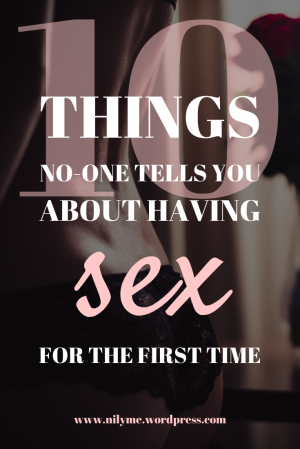 10 Things No-One Tells You About Having Sex For the First Time