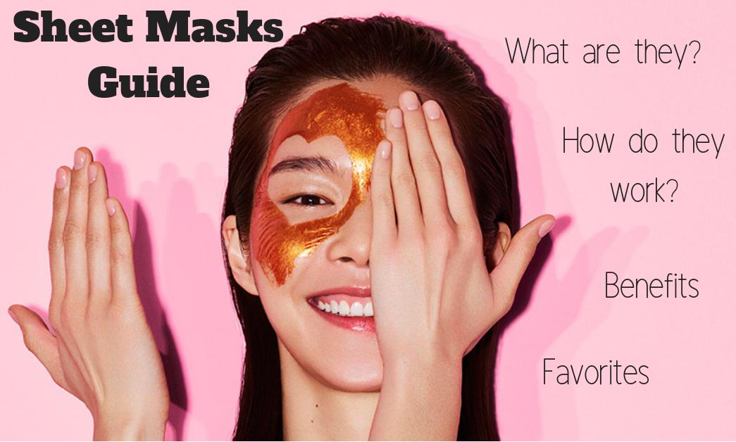 Sheet Masks Guide: Benefits, Tips, and Favorites