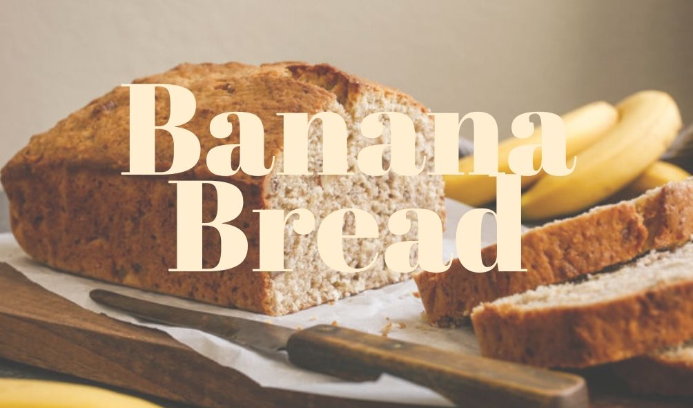 Quarantine Recipes - Delicious Banana Bread