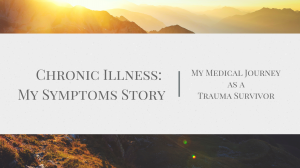 Chronic Illness: My Symptoms Story
