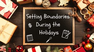 Setting Boundaries During the Holidays