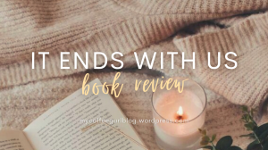 It Ends with Us by Colleen Hoover Book Review + Quotes