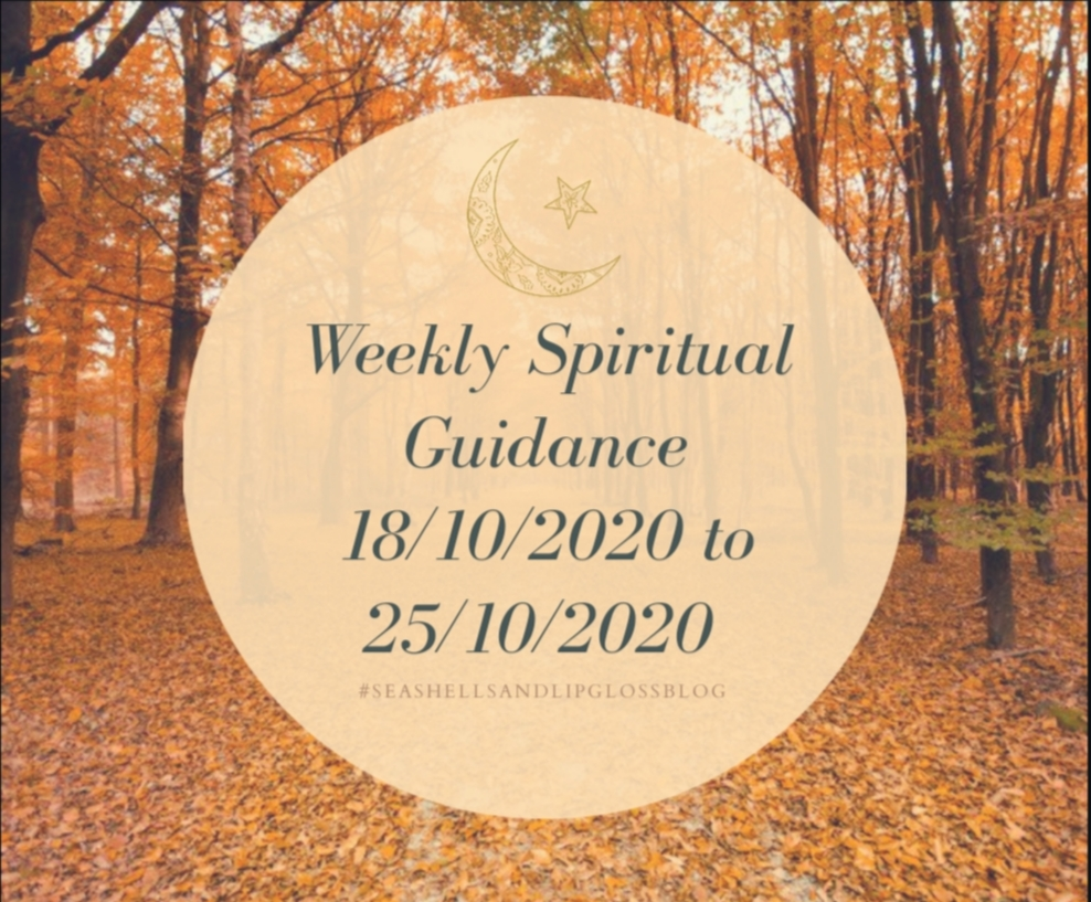 Weekly Spiritual Guidance 18/10/2020 to 25/10/2020