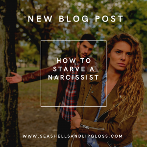 How To Starve A Narcissist