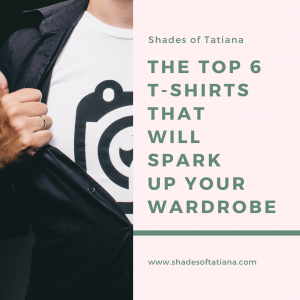 Top 6 T-Shirts that will Spark Up Your Wardrobe | Shades of Tatiana