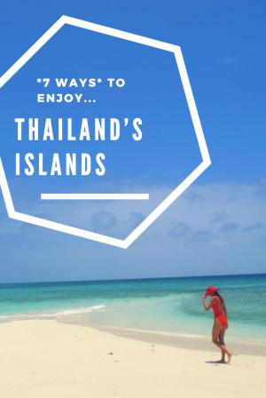 7 Ways to *ENJOY* Thailand's Islands