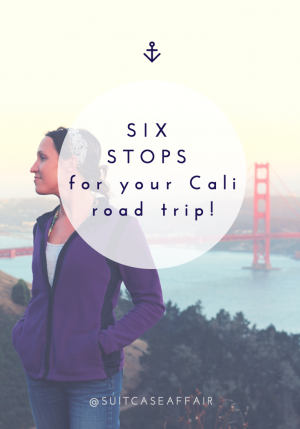 *SIX STOPS* for your California Road Trip!