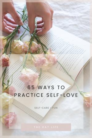 65 Ways To Practice Self-Love