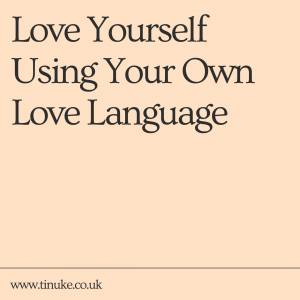 Love Yourself Using Your Love Language