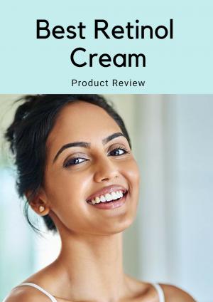 Best Retinol Cream: Product Review
