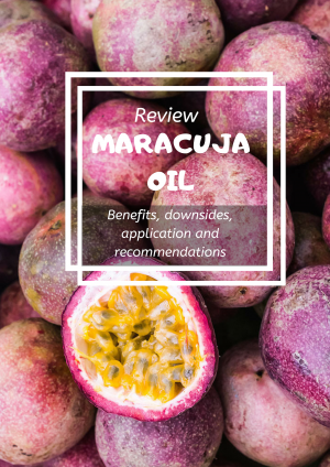 Maracuja Oil Review – Benefits for Dry, Sensitive and Acne Prone Skin
