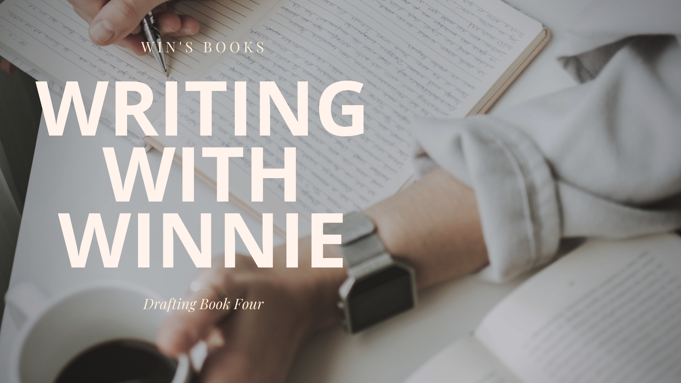 Writing with Winnie: Drafting Book Four